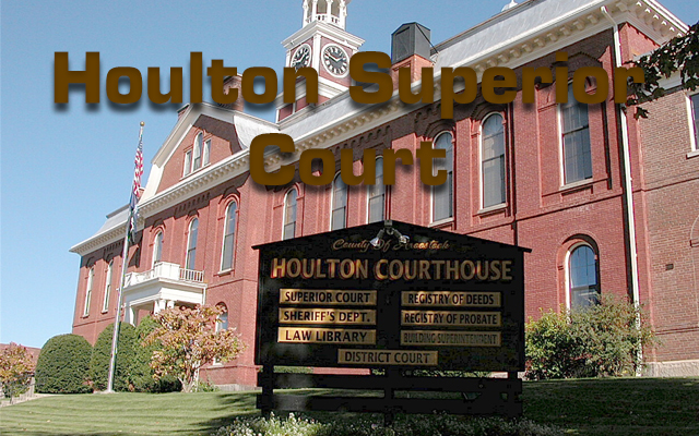 Houlton Superior Court - The County